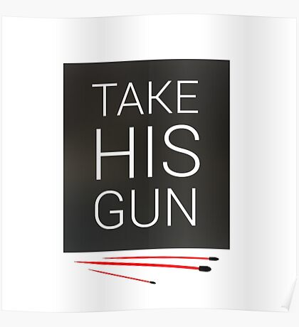 Take his gun Poster