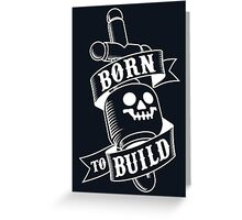 Master Builders only Greeting Card