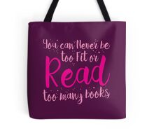 You can never be too fit or READ too many books Tote Bag