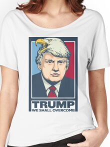 """""""We Shall Overcomb"""" - Donald Trump Women's Relaxed Fit T-Shirt"""