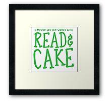 I love four letter words like READ and CAKE Framed Print