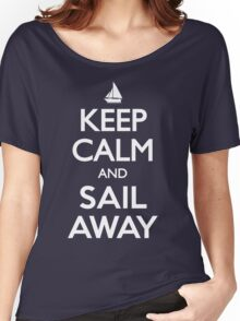 Keep Calm and Sail Away Sailing Yacht T Shirt Women's Relaxed Fit T-Shirt