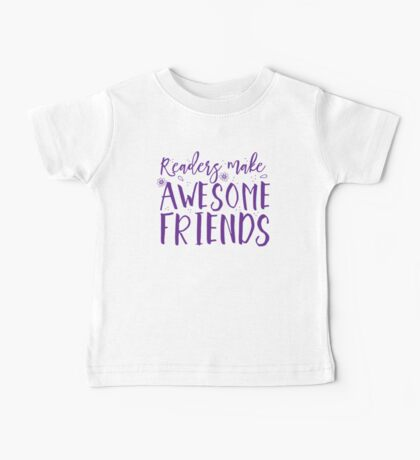 READERS make awesome friends Baby Tee