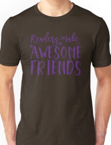 READERS make awesome friends Unisex T-Shirt