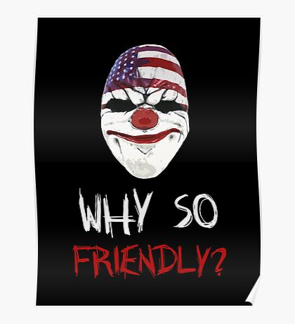 Why so friendly? - White Ink Poster