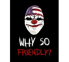 Why so friendly? - White Ink Photographic Print