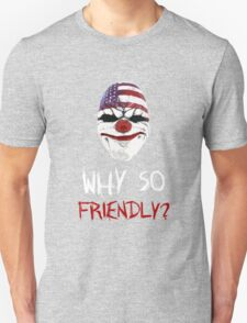 Why so friendly? - White Ink T-Shirt