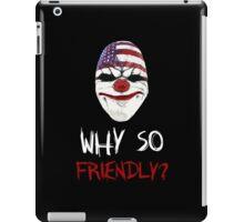 Why so friendly? - White Ink iPad Case/Skin