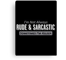 rude Canvas Print