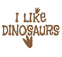 I LIKE DINOSAURS in brown with trex print Photographic Print