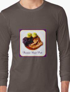 Bavarian Roast Pork  Long Sleeve T-Shirt