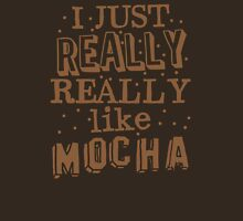 I just REALLY REALLY like MOCHA Womens Fitted T-Shirt