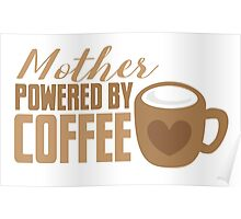 Mother Powered by COFFEE Poster