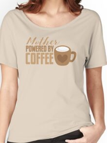 Mother Powered by COFFEE Women's Relaxed Fit T-Shirt
