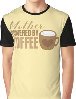 Mother Powered by COFFEE Graphic T-Shirt