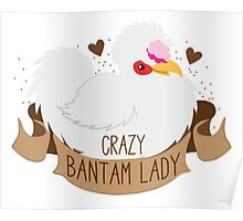 Crazy Bantam (chicken) Lady banner Poster