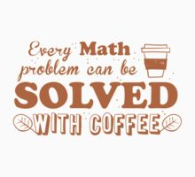 Every math problem can be solved with COFFEE One Piece - Short Sleeve