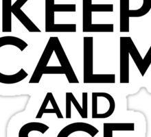 Keep Calm and SCE to AUX Sticker