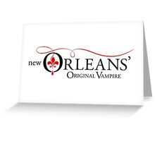 The Originals - New Orleans Original Vampire Greeting Card