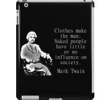 Clothes Make The Man - Twain iPad Case/Skin