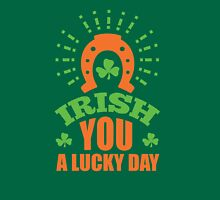 St. Patrick's Day: Irish you a lucky day Unisex T-Shirt