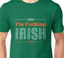 St. Patrick's Day: I'm fecking irish Unisex T-Shirt