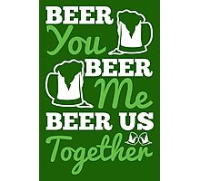St. Patrick's Day: Beer you, beer me, beer us togehter Photographic Print