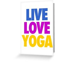 LIVE LOVE YOGA Greeting Card