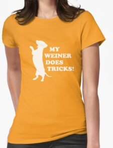 My Weiner Does Tricks Womens Fitted T-Shirt