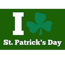 I love St. Patrick's Day Photographic Print