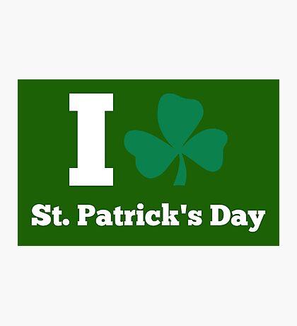 I love St. Patrick's Day Photographic Print