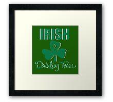 St. Patrick's Day: Irish Drinking Team Framed Print