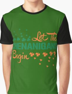 St. Patrick's Day: Let the Shenanigans begin!  Graphic T-Shirt