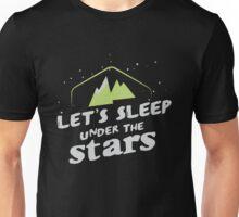 Let's sleep under the stars Unisex T-Shirt