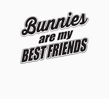 Bunnies are my best friends Unisex T-Shirt