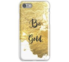 """Abstract """"Be Gold"""" faux gold paint image iPhone Case/Skin"""