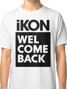 iKON welcome back black edition II Classic T-Shirt
