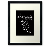I Solemnly Swear That I Am Up To No Good (White) Framed Print
