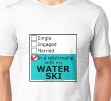 In A Relationship With My Water Ski Unisex T-Shirt