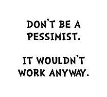 Pessimist Photographic Print
