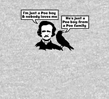 I'm Just a Poe Boy Unisex T-Shirt