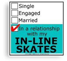 In A Relationship With My In-Line Skates Canvas Print