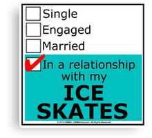 In A Relationship With My Ice Skates Canvas Print