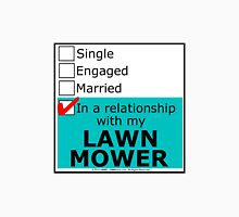 In A Relationship With My Lawn Mower Unisex T-Shirt