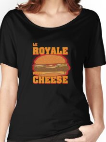 Le Royale with Cheese Women's Relaxed Fit T-Shirt