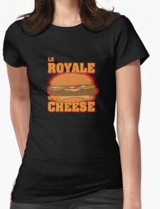 Le Royale with Cheese Womens Fitted T-Shirt