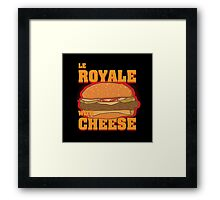 Le Royale with Cheese Framed Print