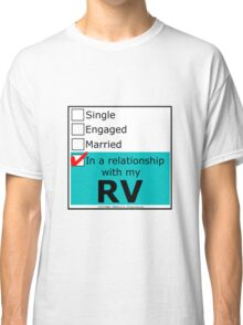 In A Relationship With My RV Classic T-Shirt