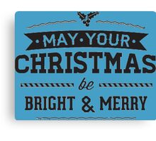 May ur Christmas be Bright & merry Canvas Print