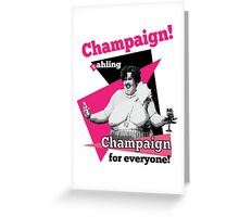 champaign darlin  - bubbles Greeting Card